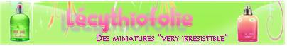 L�CYTHIOFOLIE : Un site consacr� aux miniatures de parfum